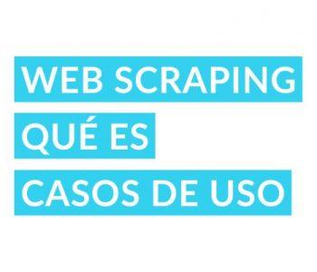 Web Scraping – Qué es, beneficios y sus casos de USO